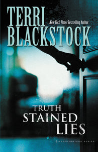 Truth Stained Lies by Terri Blackstock