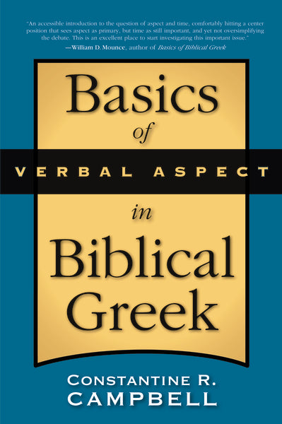 Basics of Verbal Aspect in Biblical Greek