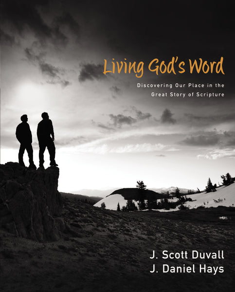 Living God's Word: Discovering Our Place in the Great Story of Scripture