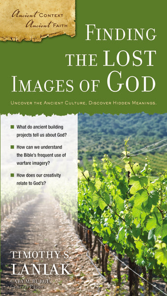 Finding the Lost Images of God by Timothy S. Laniak and Gary M. Burge