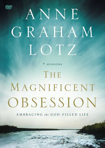 The Magnificent Obsession Video Study: Embracing the God-Filled Life