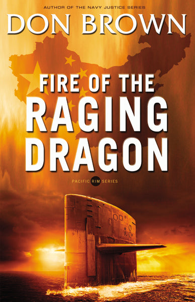 Fire of the Raging Dragon by Don Brown