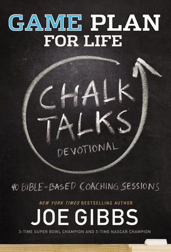 Game Plan for Life CHALK TALKS by Joe Gibbs
