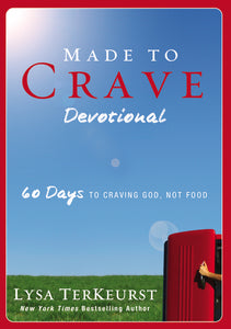 Made to Crave Devotional: 60 Days to Craving God, Not Food by Lysa TerKeurst