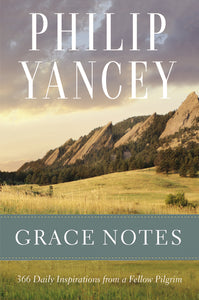 Grace Notes: 366 Daily Inspirations from a Fellow Pilgrim by Philip Yancey
