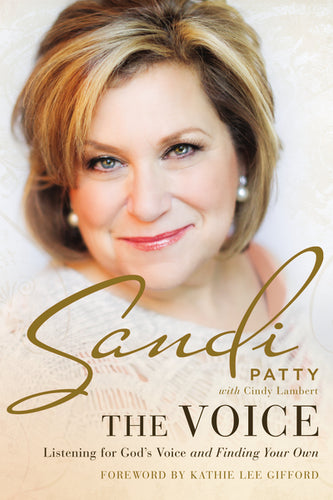 The Voice: Listening for God's Voice and Finding Your Own by Sandi Patty and Cindy Lambert