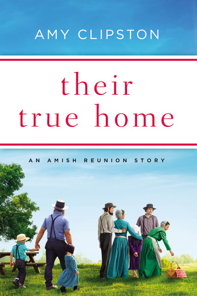 Their True Home: An Amish Reunion Story