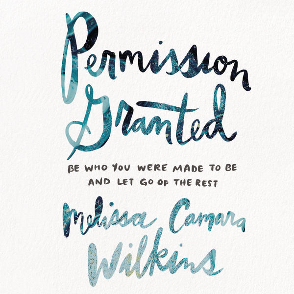 Permission Granted: Be Who You Were Made to Be and Let Go of the Rest - Audiobook (Unabridged)