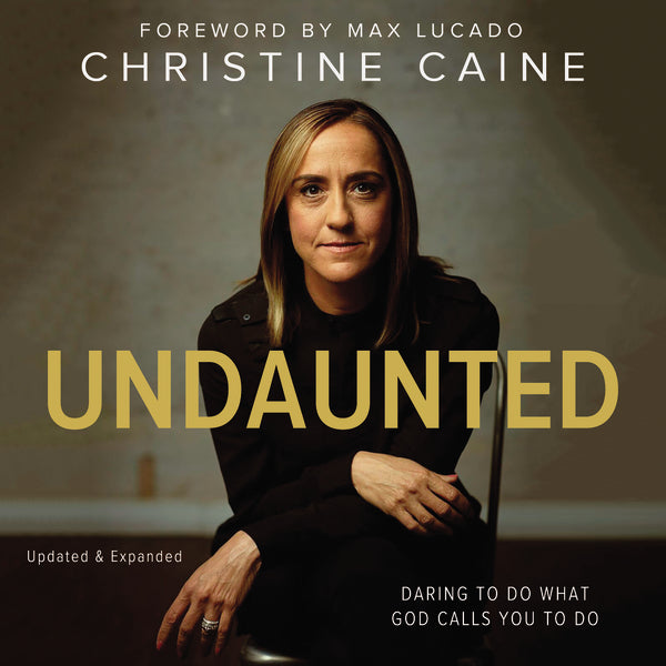 Undaunted: Daring to Do What God Calls You to Do - Audiobook (Unabridged)