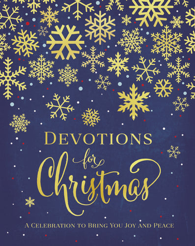 Devotions for Christmas: A Celebration to Bring You Joy and Peace