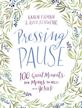 Load image into Gallery viewer, Pressing Pause: 100 Quiet Moments for Moms to Meet with Jesus by Karen Ehman and Ruth Schwenk