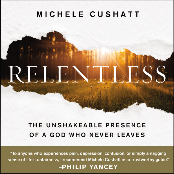 Relentless: The Unshakeable Presence of a God Who Never Leaves - Audiobook (Unabridged)