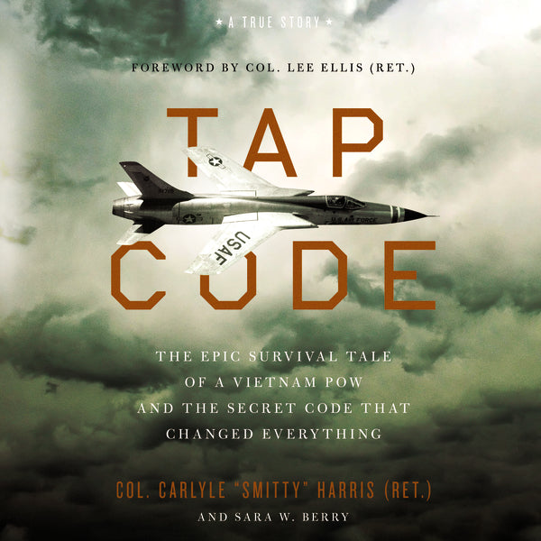 Tap Code: The Epic Survival Tale of a Vietnam POW and the Secret Code That Changed Everything - Audiobook (Unabridged)