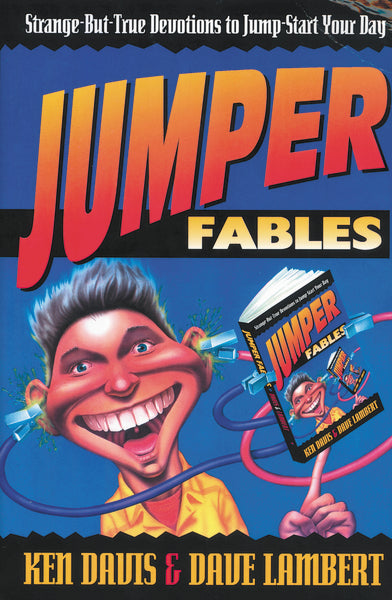 Jumper Fables: Strange-but-True Devotions to Jump-Start Your Faith by Ken Davis and David Lambert