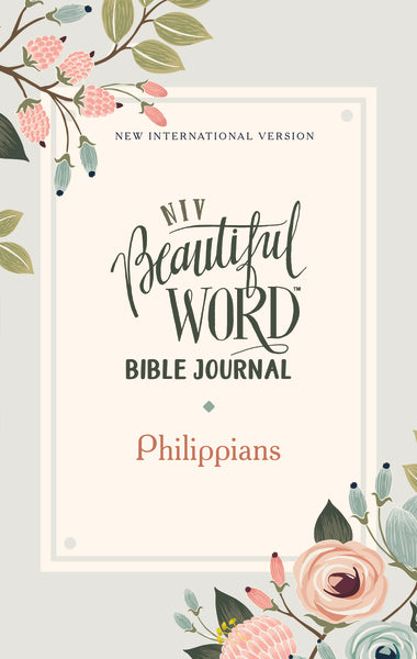 NIV, Beautiful Word Bible Journal, Philippians, Paperback, Comfort Print