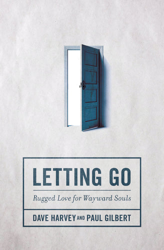 Letting Go: Rugged Love for Wayward Souls