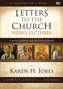 Letters to the Church Video Lectures: A Survey of Hebrews and the General Epistles