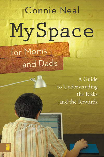 MySpace for Moms and Dads: A Guide to Understanding the Risks and the Rewards