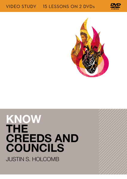 Know the Creeds and Councils Video Study: 15 Lessons on 3 DVDs