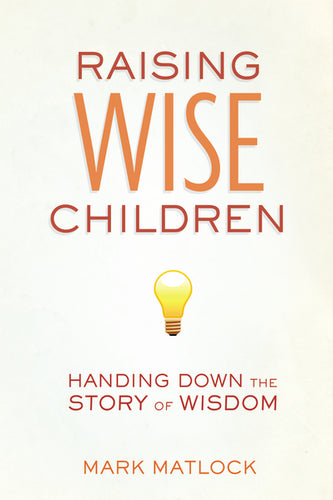 Raising Wise Children: Handing Down the Story of Wisdom