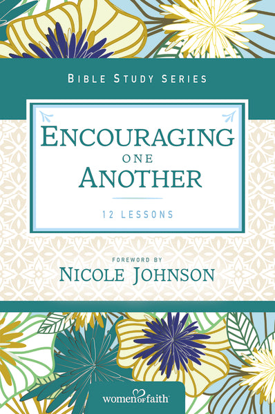 Encouraging One Another by Women of Faith