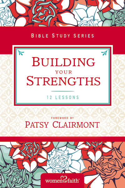 Building Your Strengths: Who Am I in God's Eyes? (And What Am I Supposed to Do about it?)