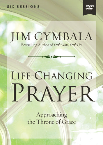 Life-Changing Prayer Video Study: Approaching the Throne of Grace by Jim Cymbala