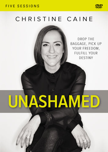 Unashamed Video Study: Drop the Baggage, Pick up Your Freedom, Fulfill Your Destiny