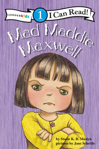 Mad Maddie Maxwell: Biblical Values by Stacie K.B. Maslyn and Jane Schettle