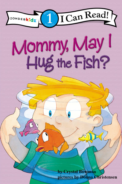 Mommy May I Hug the Fish: Biblical Values, Level 1