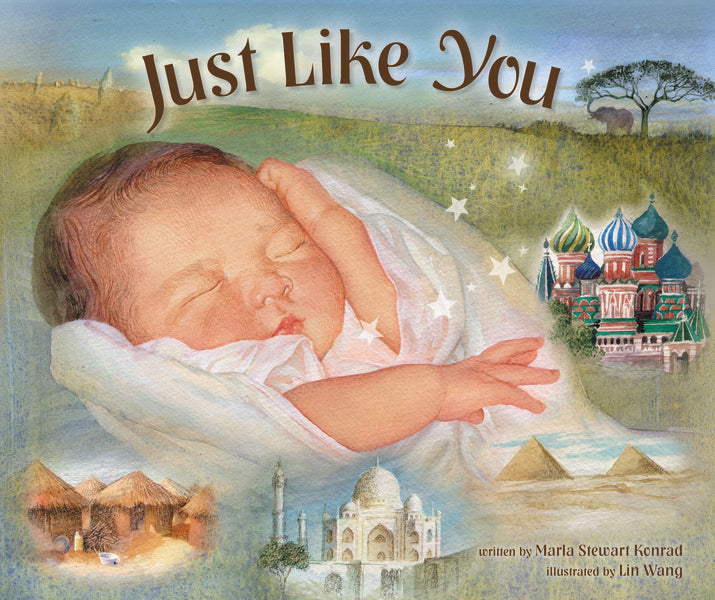 Just Like You: Beautiful Babies Around the World by Marla Stewart Konrad and Lin Wang