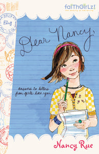 Dear Nancy: Answers to Letters from Girls Like You by Nancy N. Rue