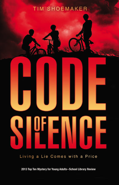 Code of Silence: Living a Lie Comes with a Price by Tim Shoemaker