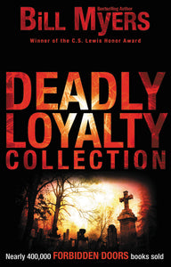 Deadly Loyalty Collection by Bill Myers