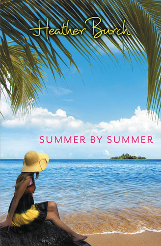 Summer by Summer by Heather Burch