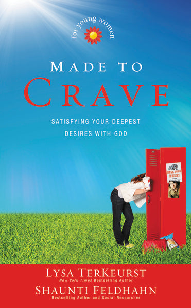 Made to Crave for Young Women: Satisfying Your Deepest Desires with God by Lysa TerKeurst and Shaunti Feldhahn