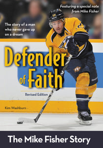Defender of Faith, Revised Edition: The Mike Fisher Story by Kim Washburn