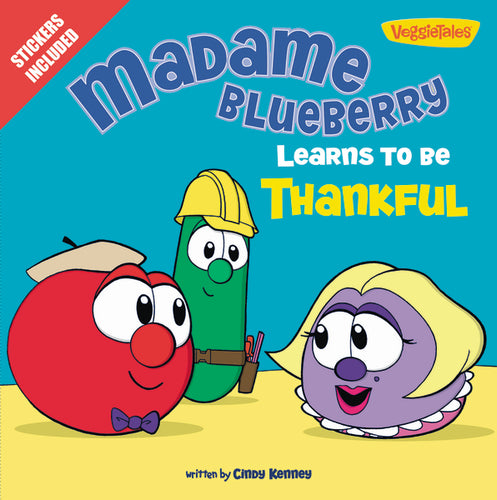 Madame Blueberry Learns to Be Thankful: Stickers Included! by Cindy Kenney