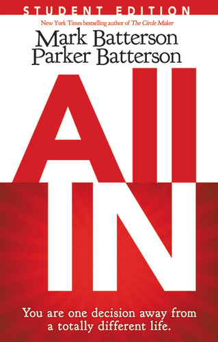 All In Student Edition by Mark Batterson and Parker Batterson