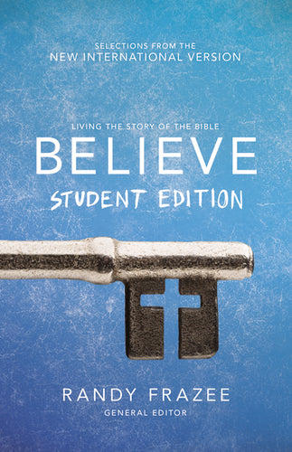 Believe Student Edition, Paperback: Living the Story of the Bible to Become Like Jesus by Randy Frazee