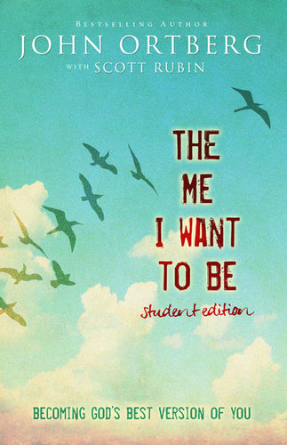 The Me I Want to Be Student Edition: Becoming God's Best Version of You