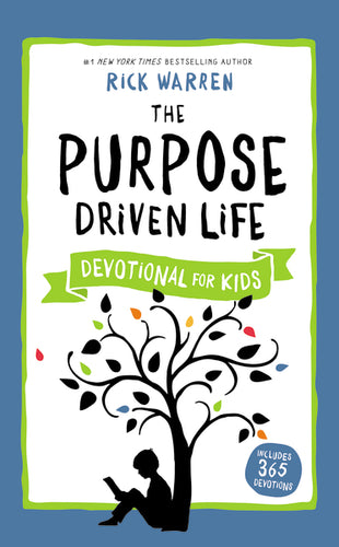 The Purpose Driven Life Devotional for Kids by Rick Warren