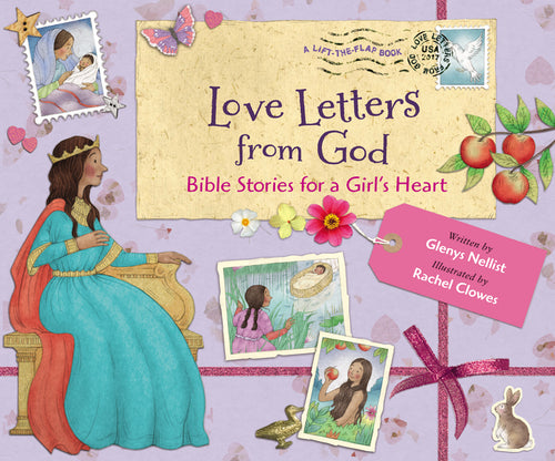Love Letters from God; Bible Stories for a Girl's Heart by Glenys Nellist and Rachel Clowes