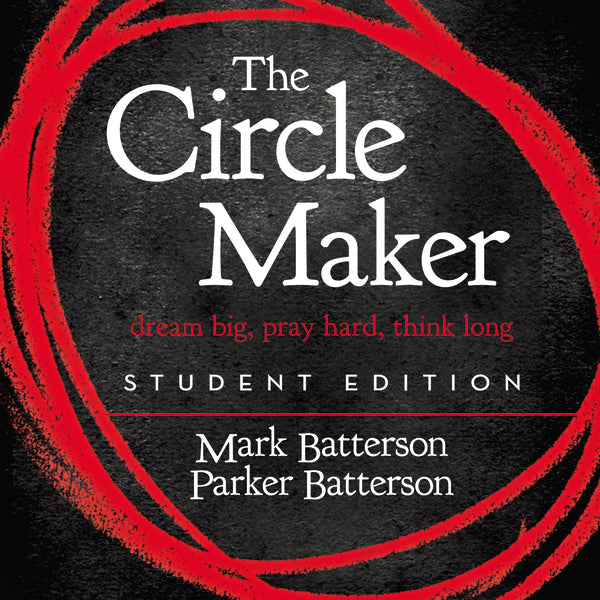 The Circle Maker Student Edition: Dream big, Pray hard, Think long. - Audiobook (Unabridged)