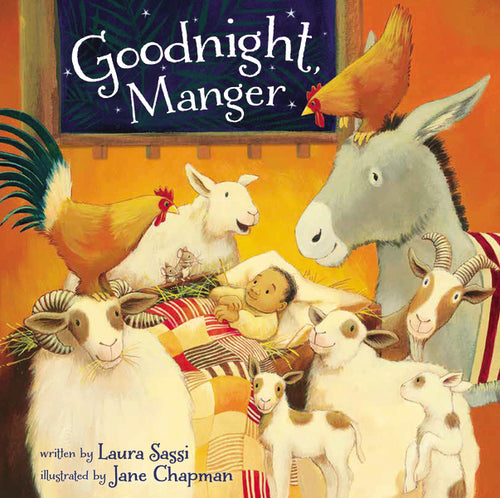 Goodnight, Manger by Laura Sassi and Jane Chapman