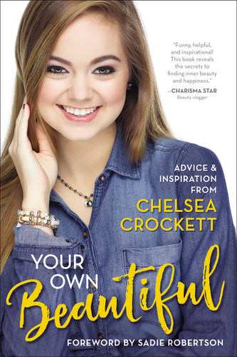 Your Own Beautiful: Advice and Inspiration from Chelsea Crockett by Chelsea Crockett