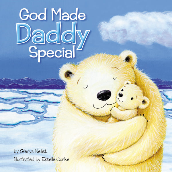 God Made Daddy Special by Glenys Nellist and Estelle Corke