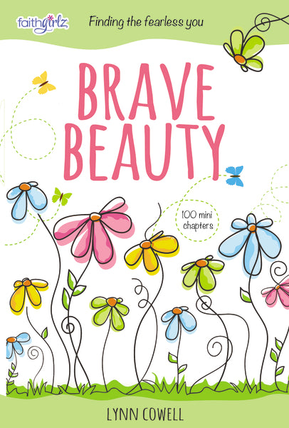 Brave Beauty: Finding the Fearless You