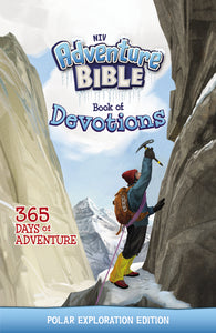 NIV Adventure Bible Book of Devotions: Polar Exploration Edition: 365 Days of Adventure