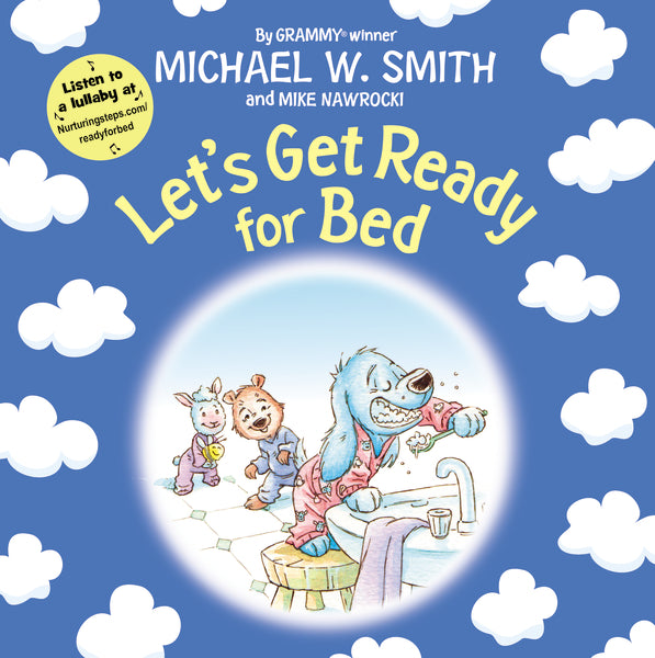 Let's Get Ready for Bed by Michael W. Smith and Mike Nawrocki